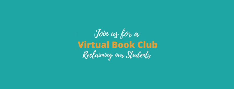 Reclaiming our Students Virtual Book Club